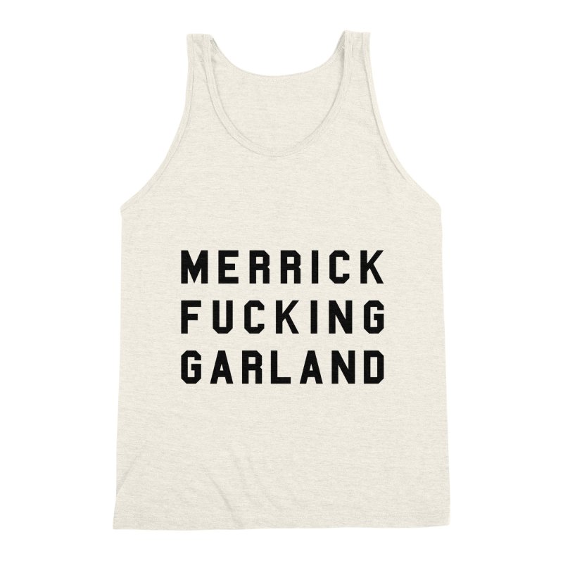 Merrick Fucking Garland Men's Triblend Tank by Resist Hate