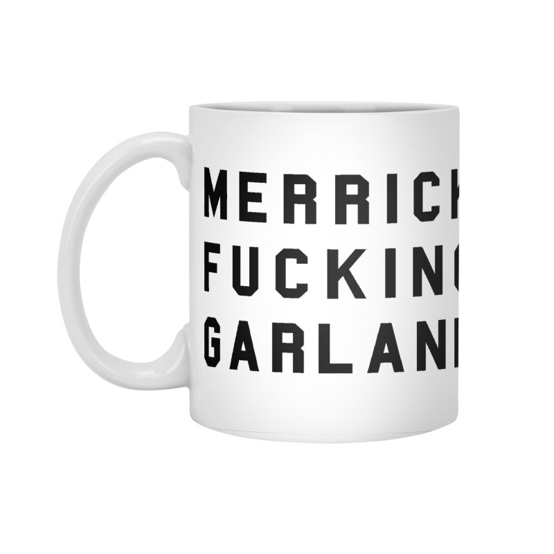 Merrick Fucking Garland Accessories Standard Mug by Resist Hate