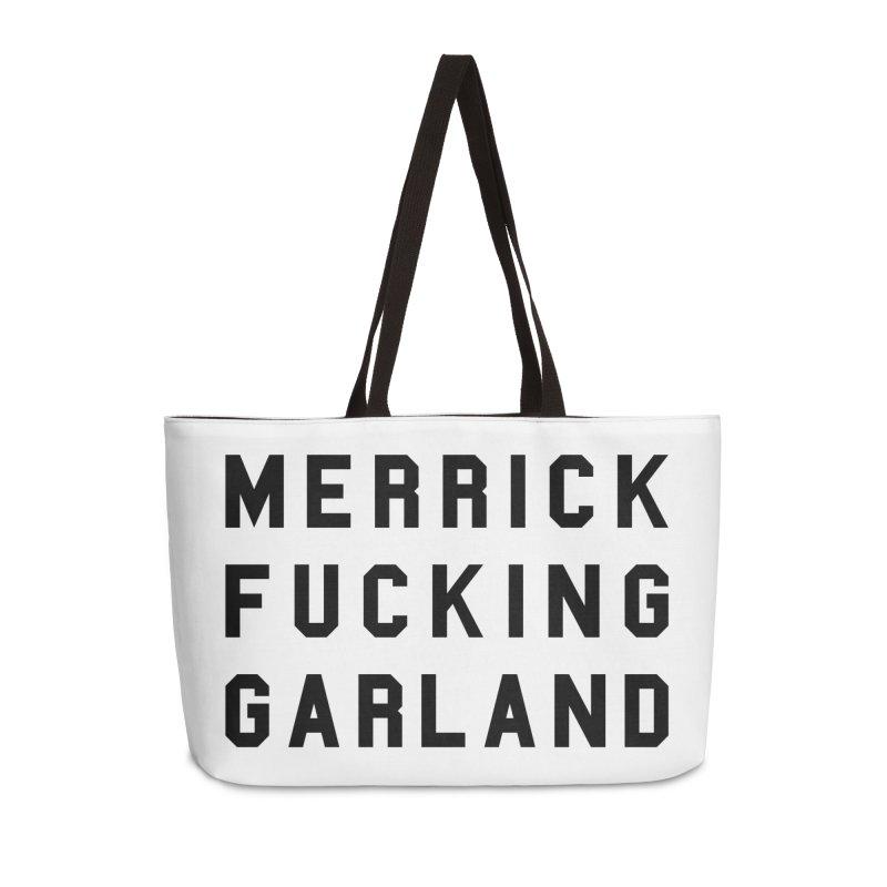Merrick Fucking Garland Accessories Weekender Bag Bag by Resist Hate