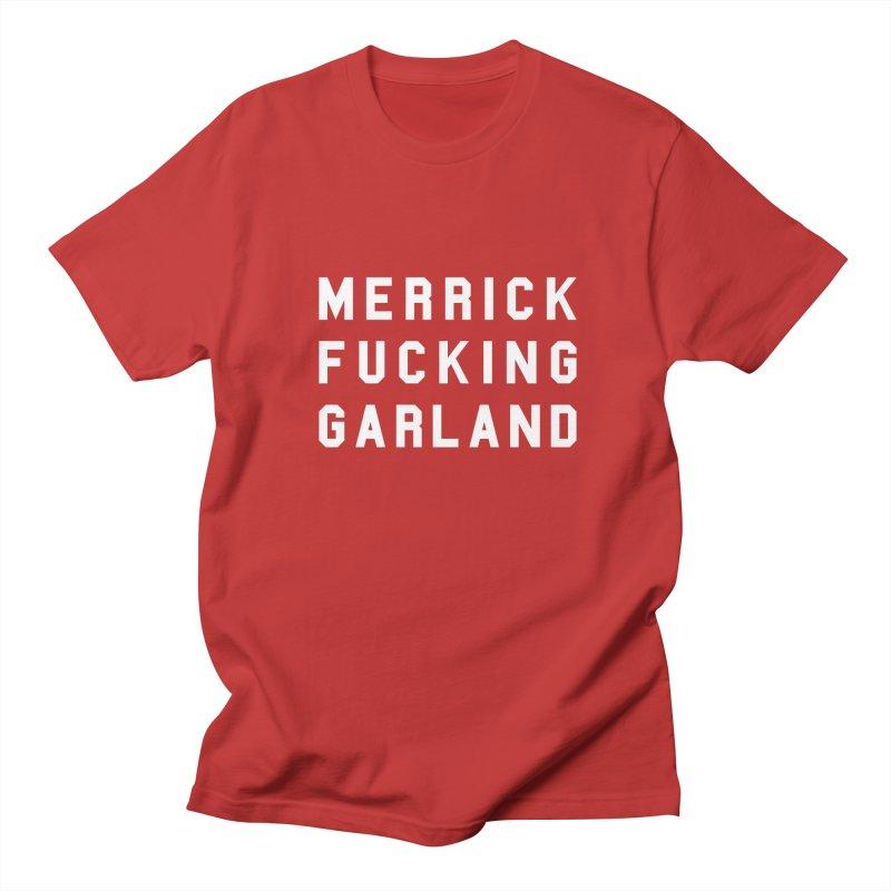 MERRICK FUCKING GARLAND in white Women's Regular Unisex T-Shirt by Resist Hate