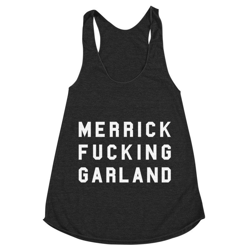 MERRICK FUCKING GARLAND in white Women's Racerback Triblend Tank by Resist Hate