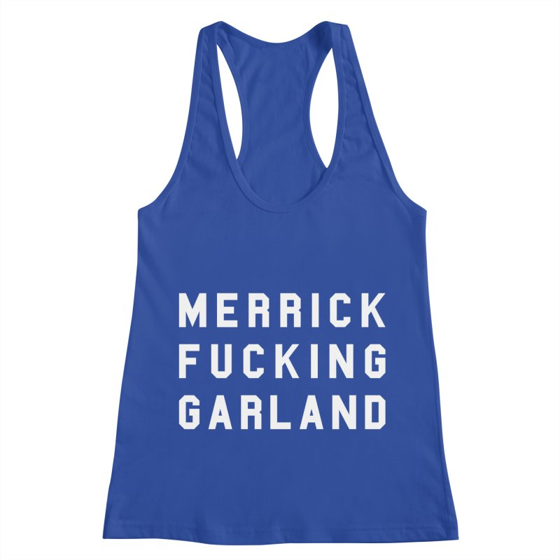 MERRICK FUCKING GARLAND in white Women's Racerback Tank by Resist Hate