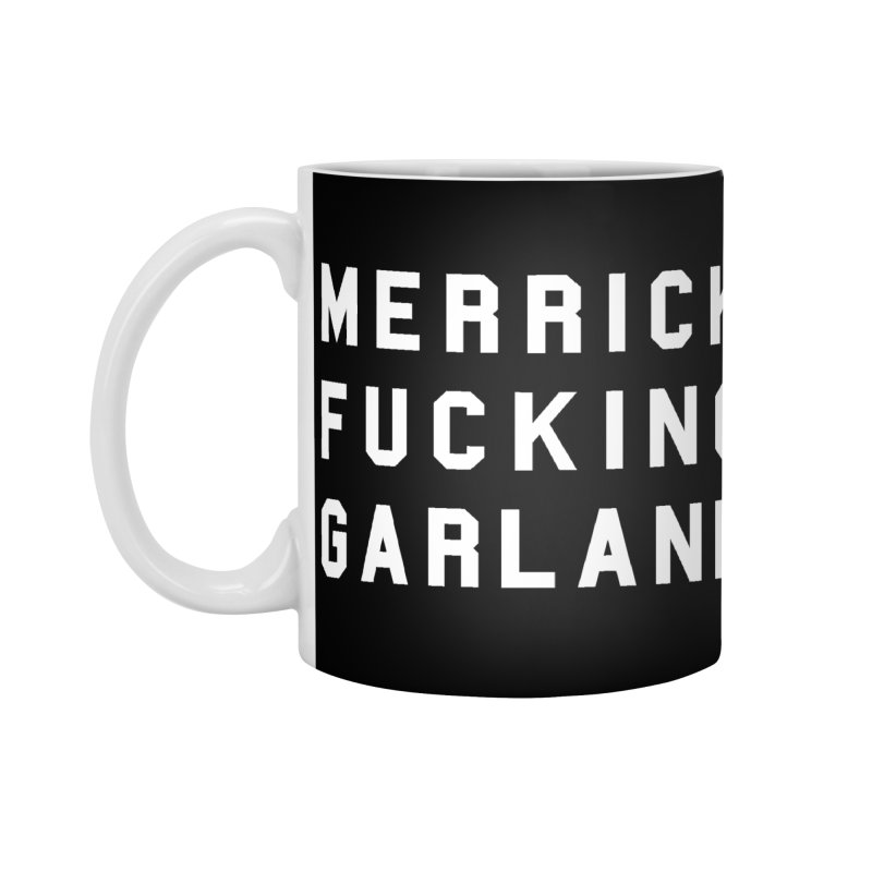 MERRICK FUCKING GARLAND in white Accessories Standard Mug by Resist Hate