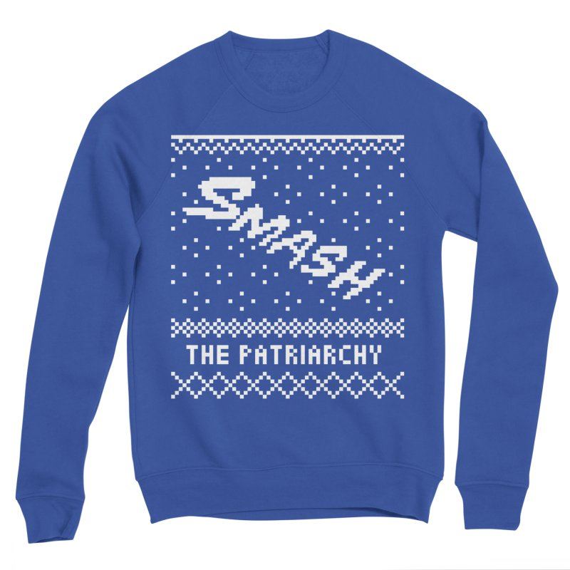 Smash The Patriarchy XMAS Men's Sponge Fleece Sweatshirt by Resist Hate