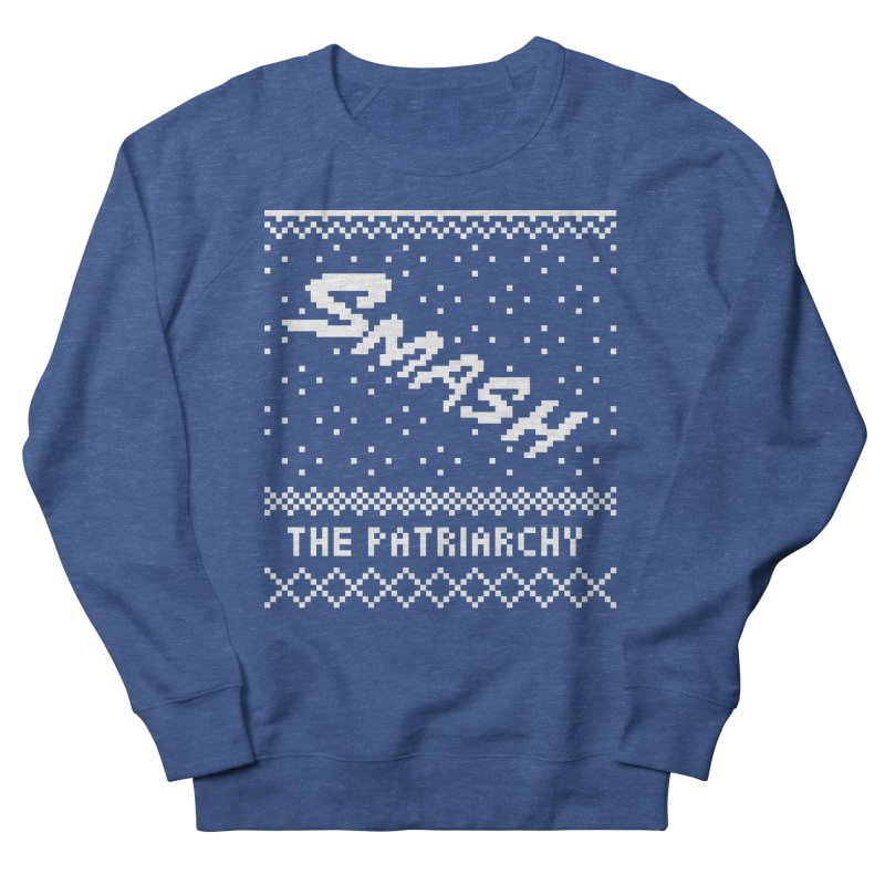 Smash The Patriarchy XMAS Women's French Terry Sweatshirt by Resist Hate