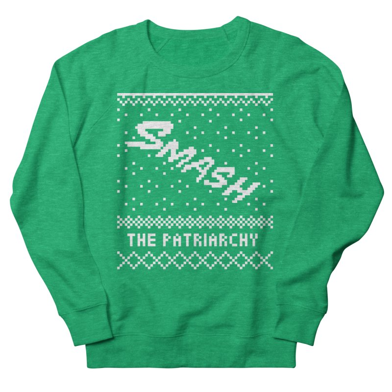 Smash The Patriarchy XMAS Men's French Terry Sweatshirt by Resist Hate