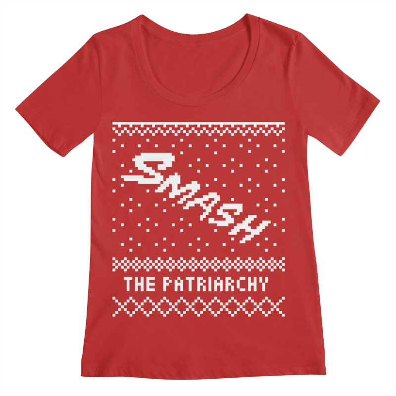 Smash The Patriarchy XMAS Women's Regular Scoop Neck by Resist Hate