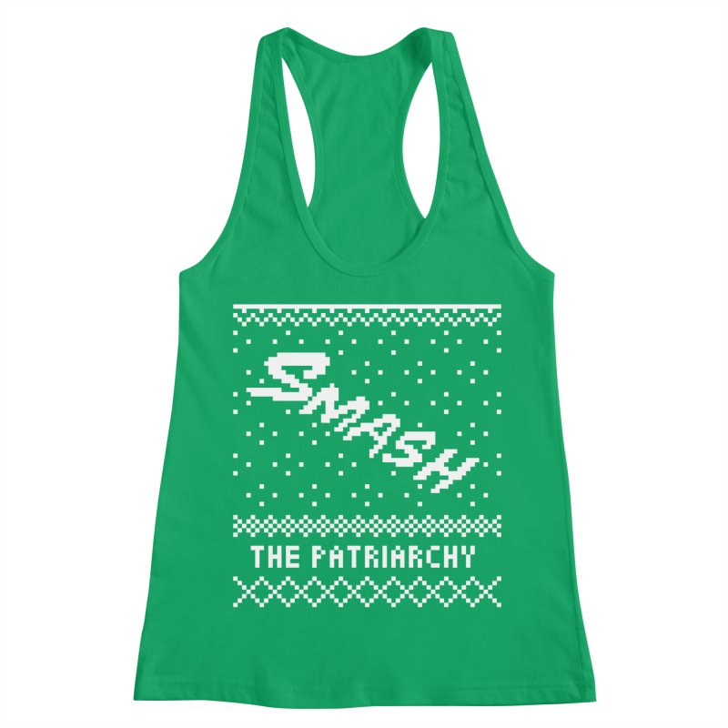 Smash The Patriarchy XMAS Women's Racerback Tank by Resist Hate