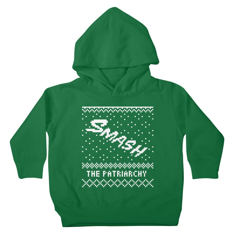Smash The Patriarchy XMAS Kids Toddler Pullover Hoody by Resist Hate