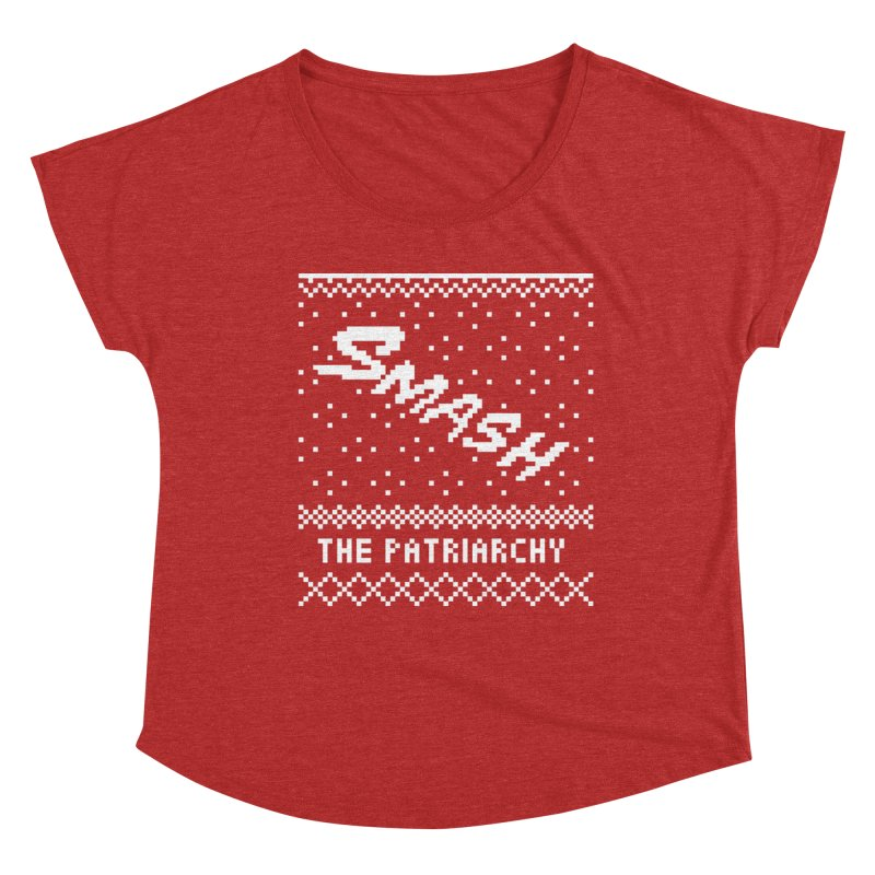 Smash The Patriarchy XMAS Women's Dolman Scoop Neck by Resist Hate