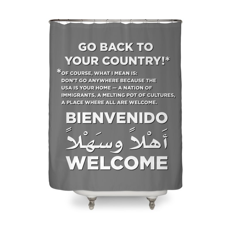 Welcome Home Home Shower Curtain by Resistance Merch