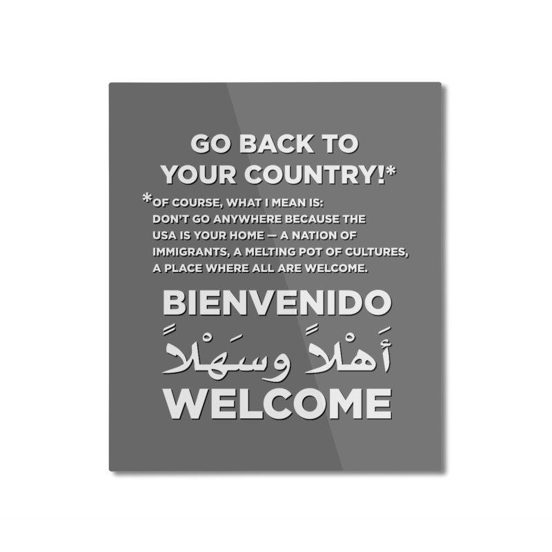 Welcome Home Home Mounted Aluminum Print by Resistance Merch