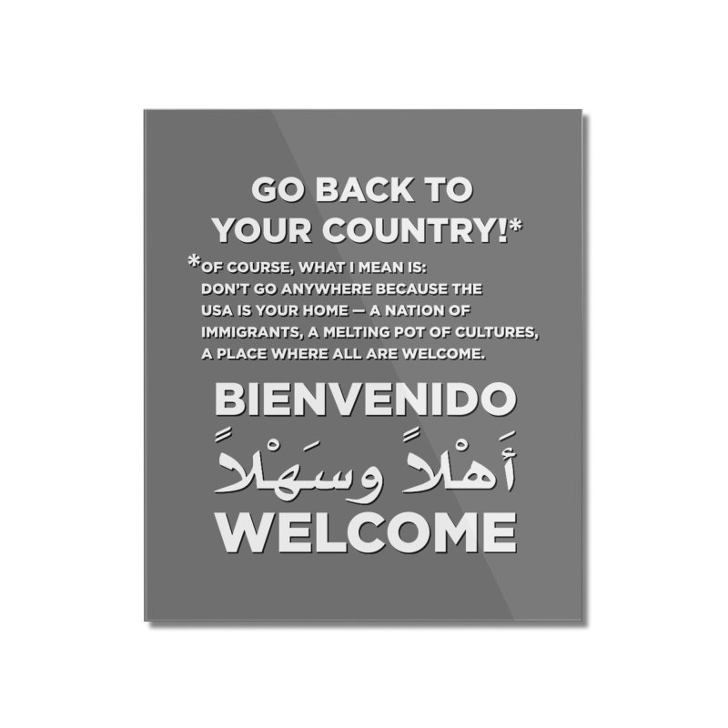 Welcome Home Home Mounted Acrylic Print by Resistance Merch