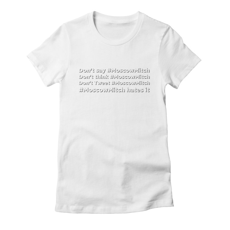 #MoscowMitch Women's Fitted T-Shirt by Resistance Merch