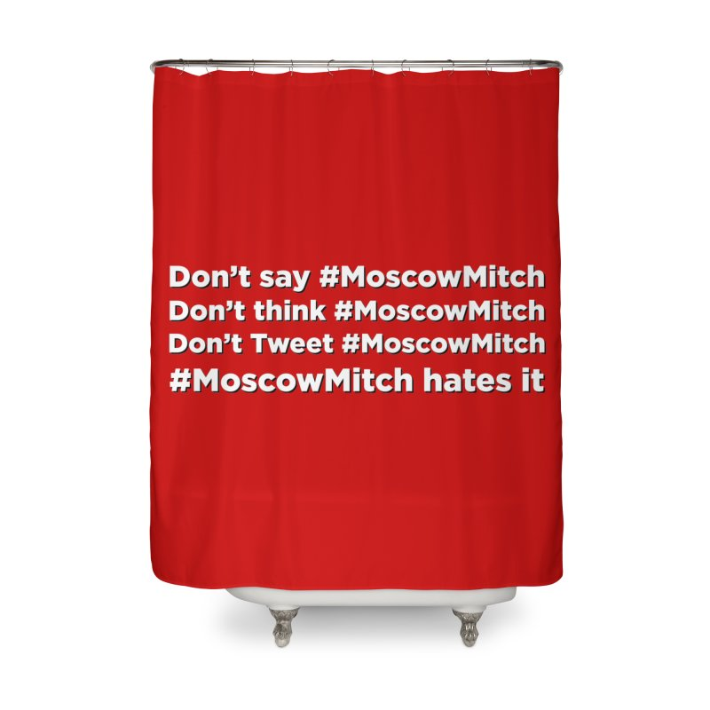 #MoscowMitch Home Shower Curtain by Resistance Merch