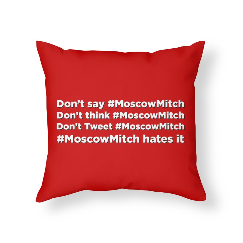#MoscowMitch Home Throw Pillow by Resistance Merch