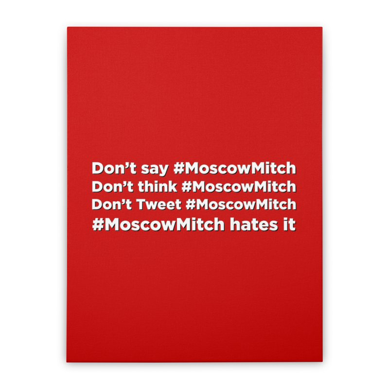 #MoscowMitch Home Stretched Canvas by Resistance Merch