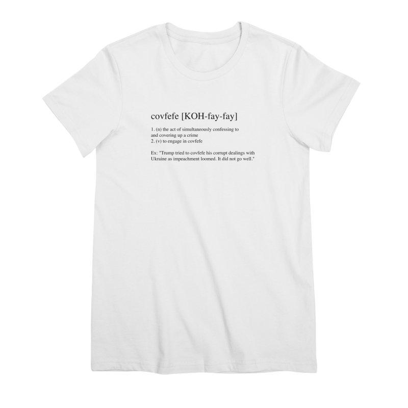 Covfefe! Women's Premium T-Shirt by Resistance Merch