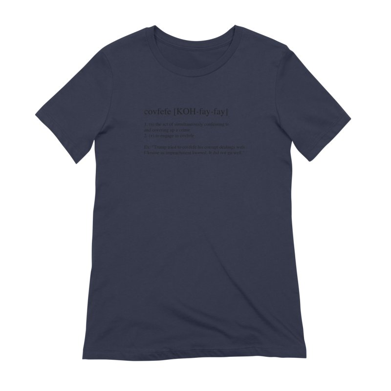 Covfefe! Women's Extra Soft T-Shirt by Resistance Merch
