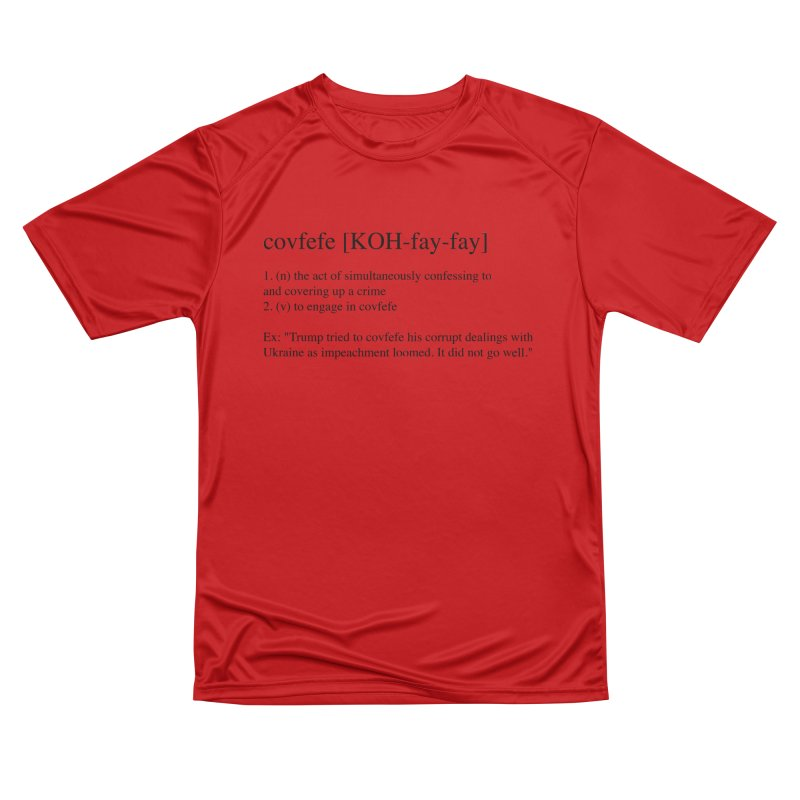 Covfefe! Men's Performance T-Shirt by Resistance Merch