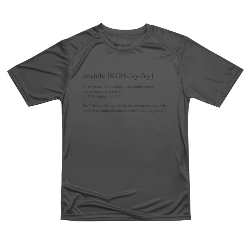 Covfefe! Women's Performance Unisex T-Shirt by Resistance Merch