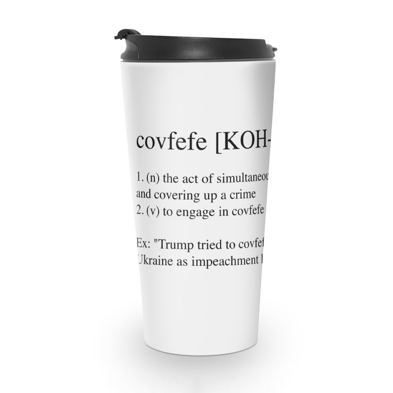 Covfefe! Accessories Travel Mug by Resistance Merch