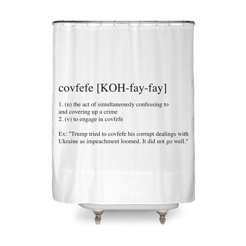 Covfefe! Home Shower Curtain by Resistance Merch