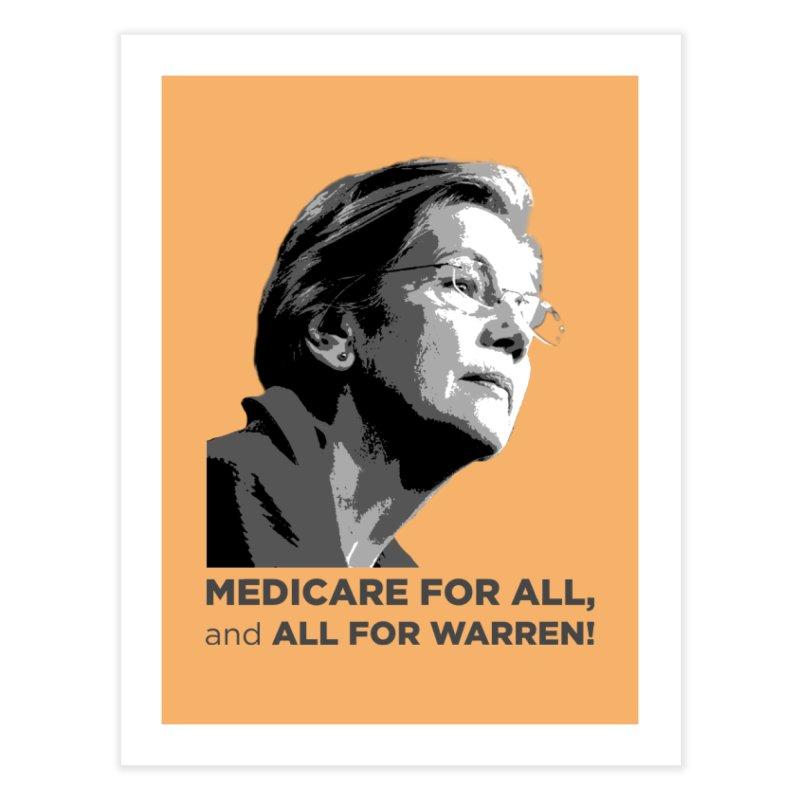All for Warren Home Fine Art Print by Resistance Merch