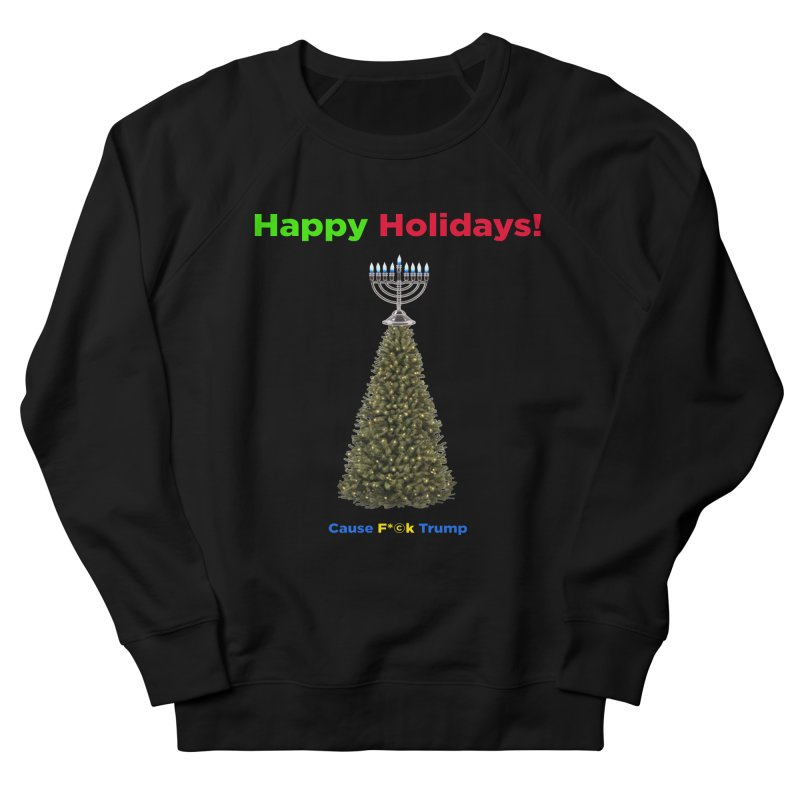 Happy Holidays! Women's French Terry Sweatshirt by Resistance Merch
