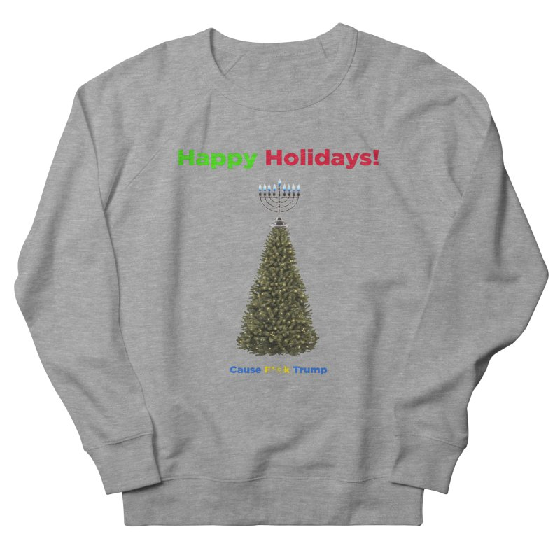 Happy Holidays! Men's French Terry Sweatshirt by Resistance Merch