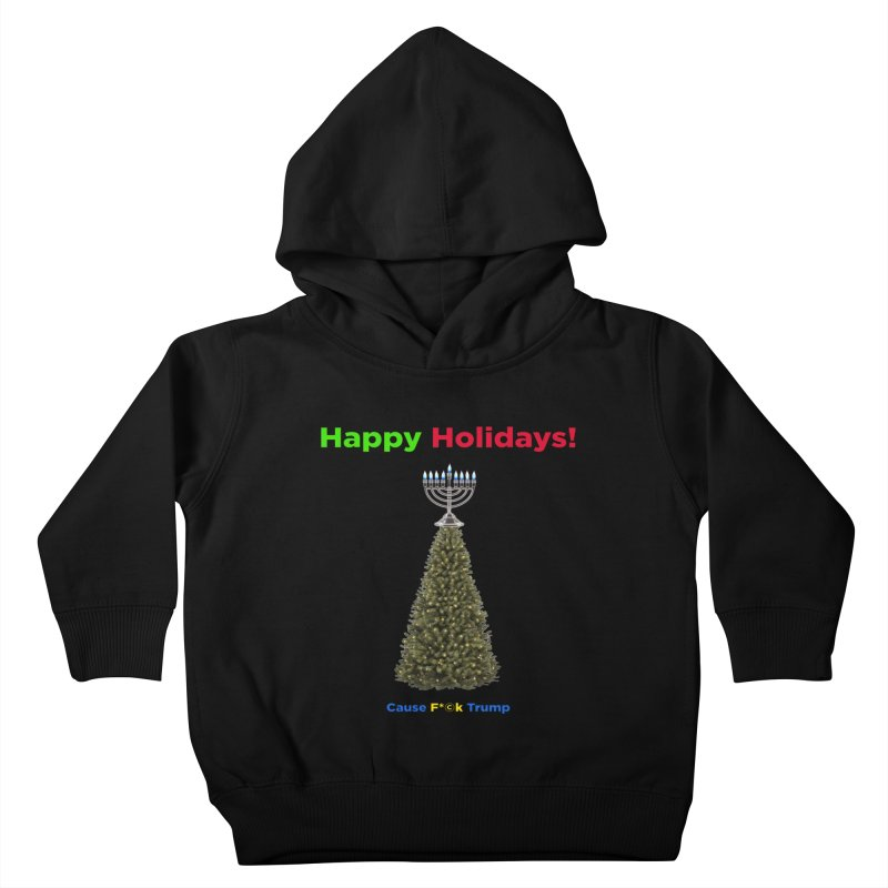 Happy Holidays! Kids Toddler Pullover Hoody by Resistance Merch