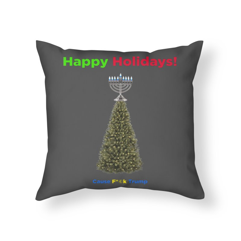 Happy Holidays! Home Throw Pillow by Resistance Merch