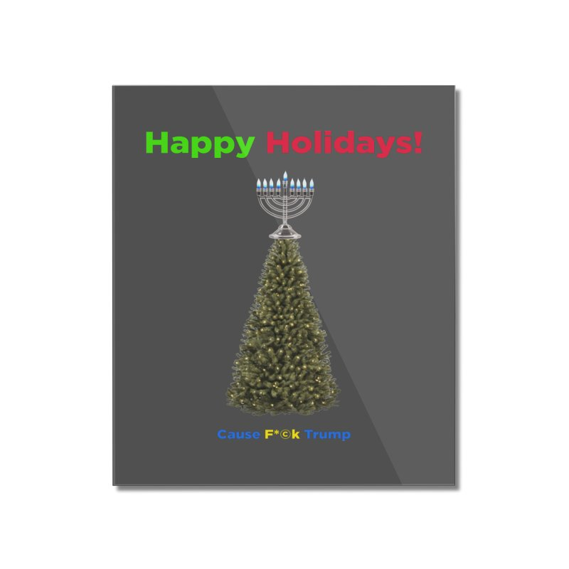 Happy Holidays! Home Mounted Acrylic Print by Resistance Merch