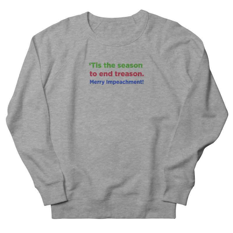'Tis the Season to End Treason Men's French Terry Sweatshirt by Resistance Merch