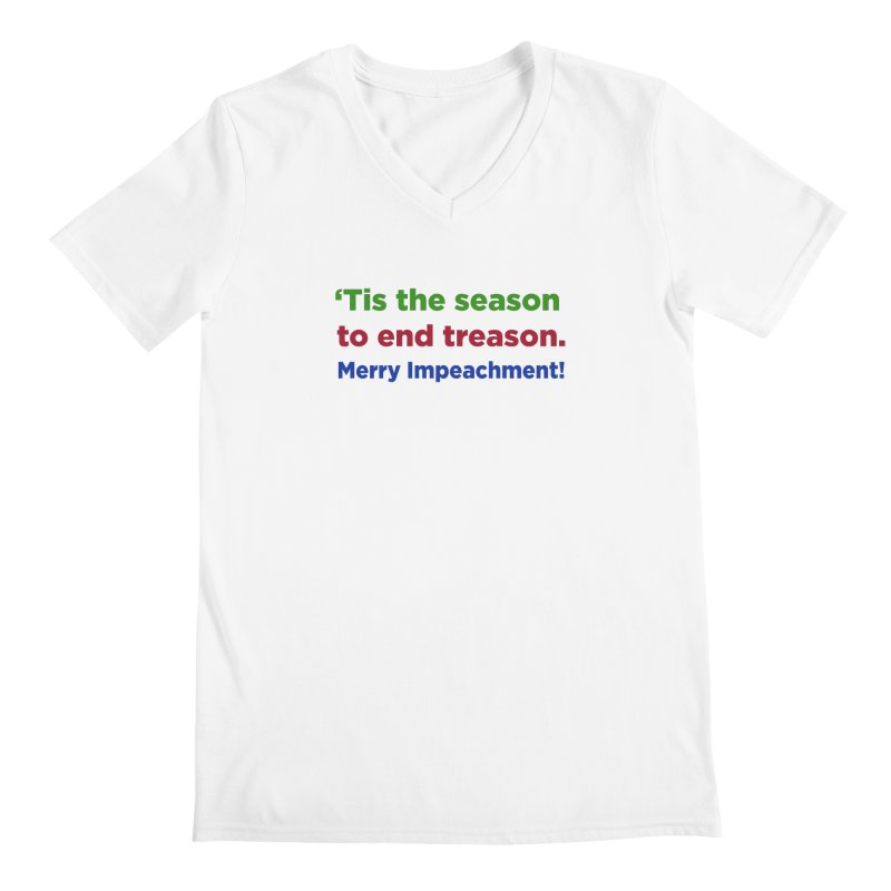 'Tis the Season to End Treason Men's Regular V-Neck by Resistance Merch