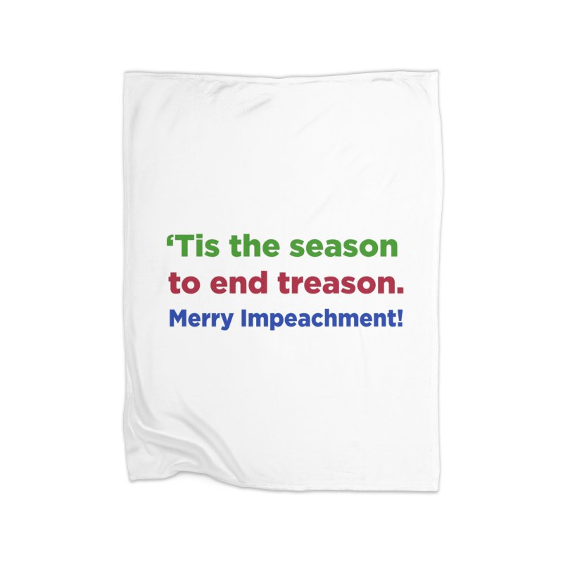'Tis the Season to End Treason Home Fleece Blanket Blanket by Resistance Merch