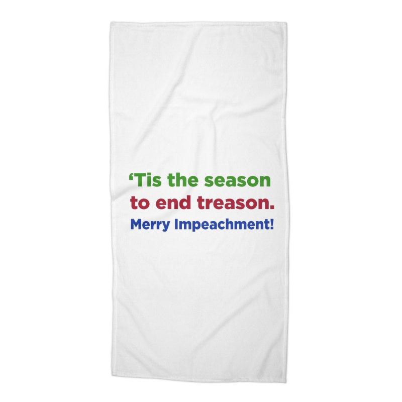 'Tis the Season to End Treason Accessories Beach Towel by Resistance Merch