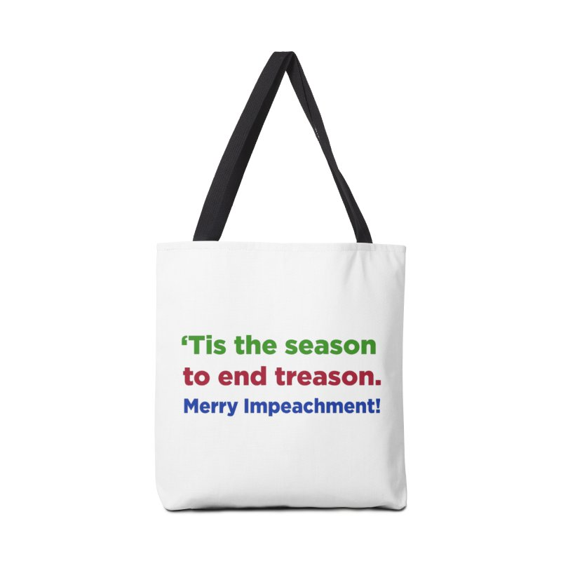 'Tis the Season to End Treason Accessories Tote Bag Bag by Resistance Merch