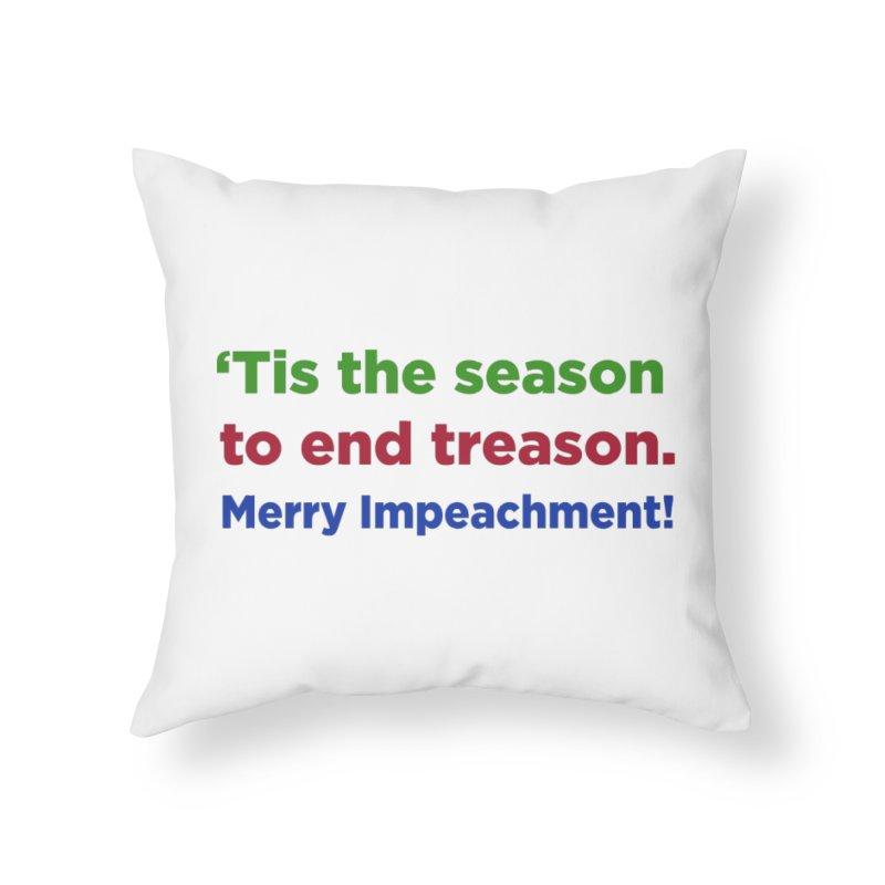 'Tis the Season to End Treason Home Throw Pillow by Resistance Merch