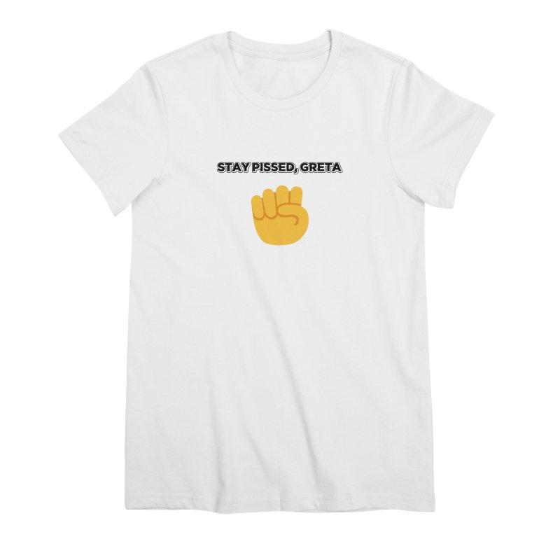 Stay Pissed, Greta Women's Premium T-Shirt by Resistance Merch