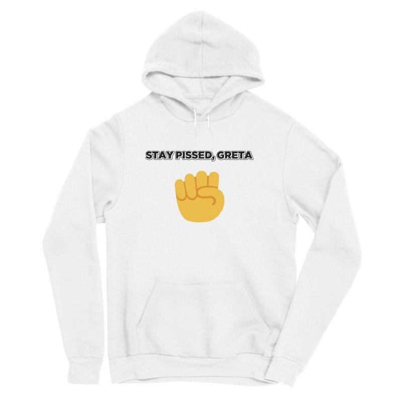 Stay Pissed, Greta Men's Sponge Fleece Pullover Hoody by Resistance Merch