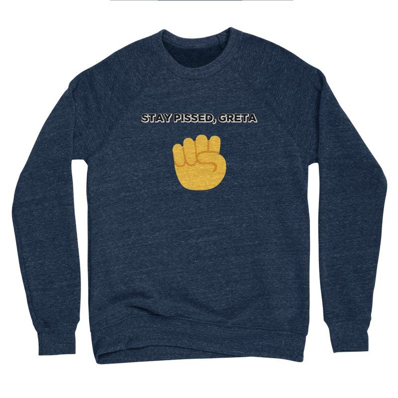 Stay Pissed, Greta Men's Sponge Fleece Sweatshirt by Resistance Merch