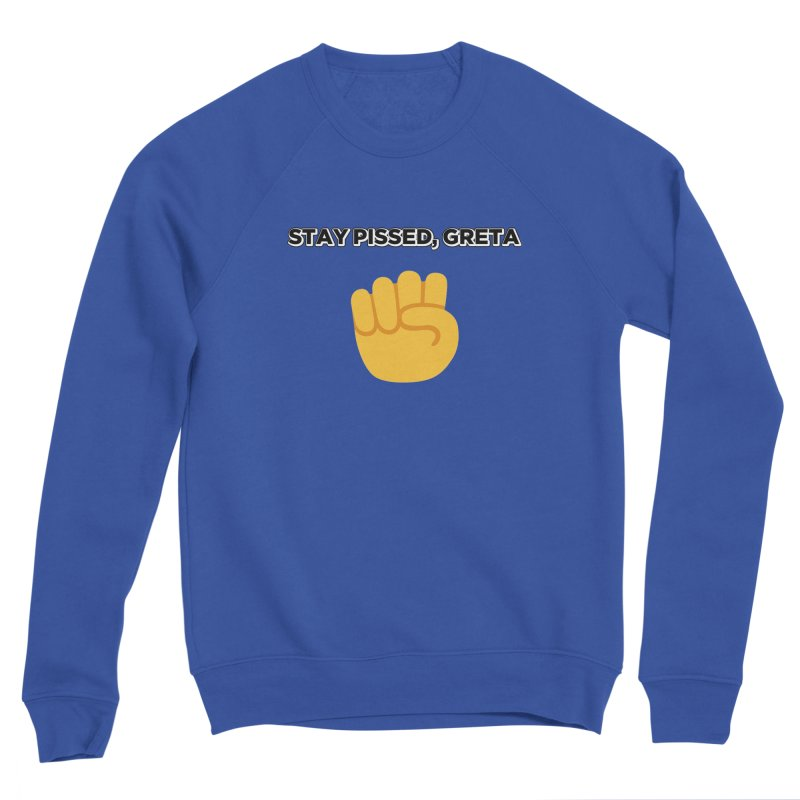 Stay Pissed, Greta Women's Sweatshirt by Resistance Merch