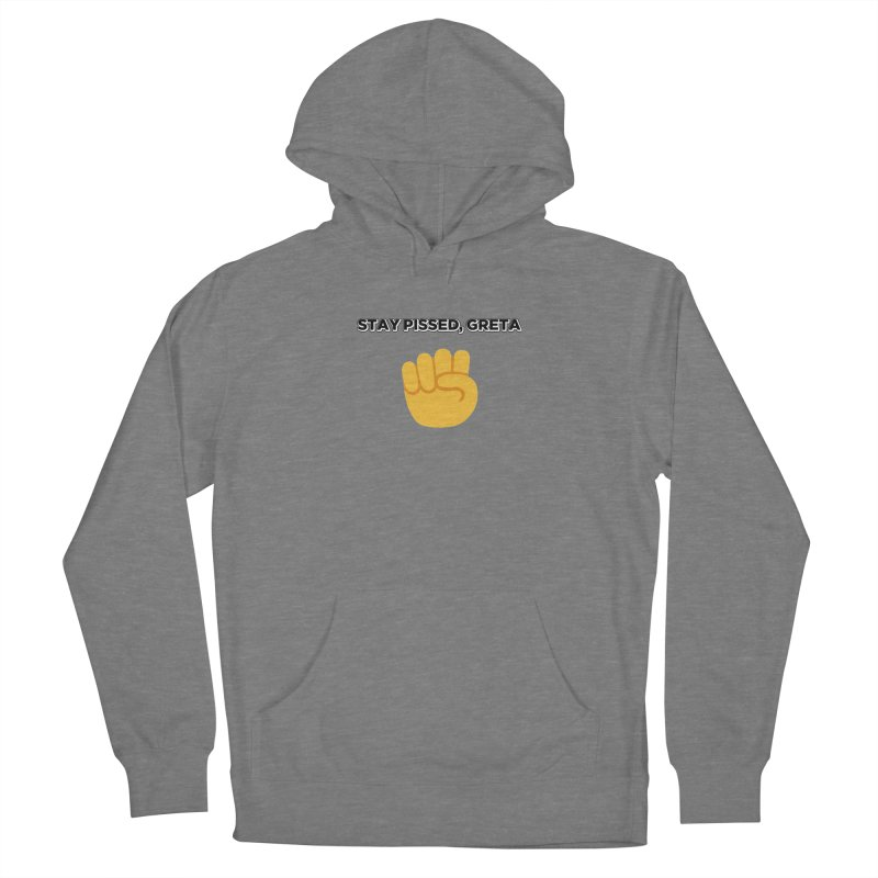 Stay Pissed, Greta Women's Pullover Hoody by Resistance Merch