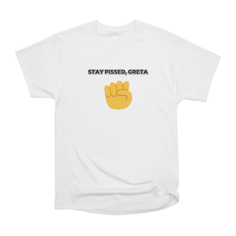 Stay Pissed, Greta Men's Heavyweight T-Shirt by Resistance Merch
