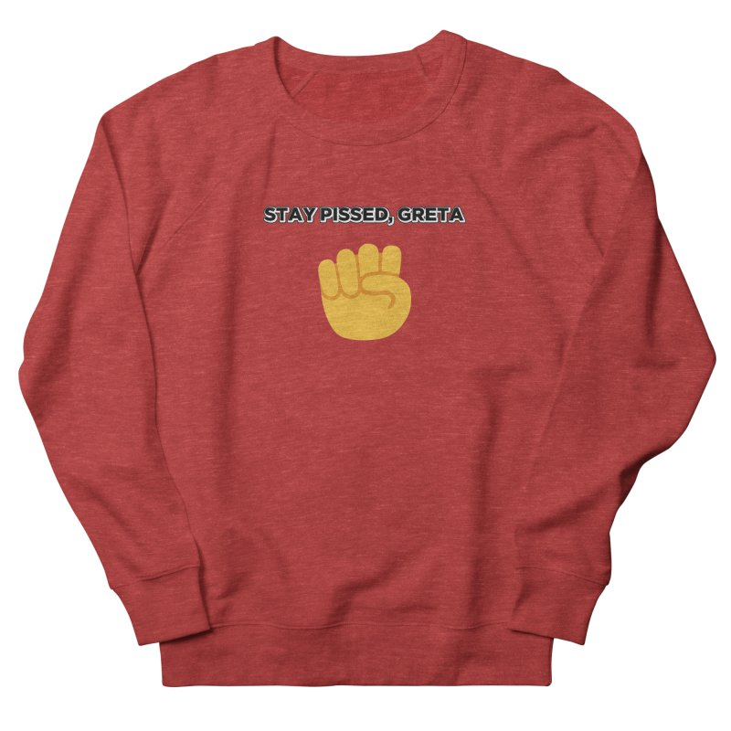 Stay Pissed, Greta Men's French Terry Sweatshirt by Resistance Merch