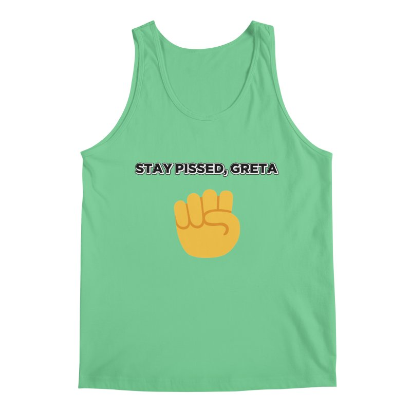 Stay Pissed, Greta Men's Regular Tank by Resistance Merch