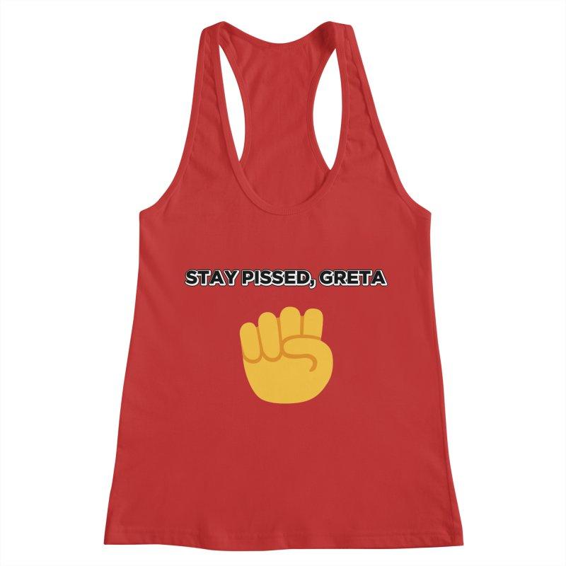 Stay Pissed, Greta Women's Racerback Tank by Resistance Merch