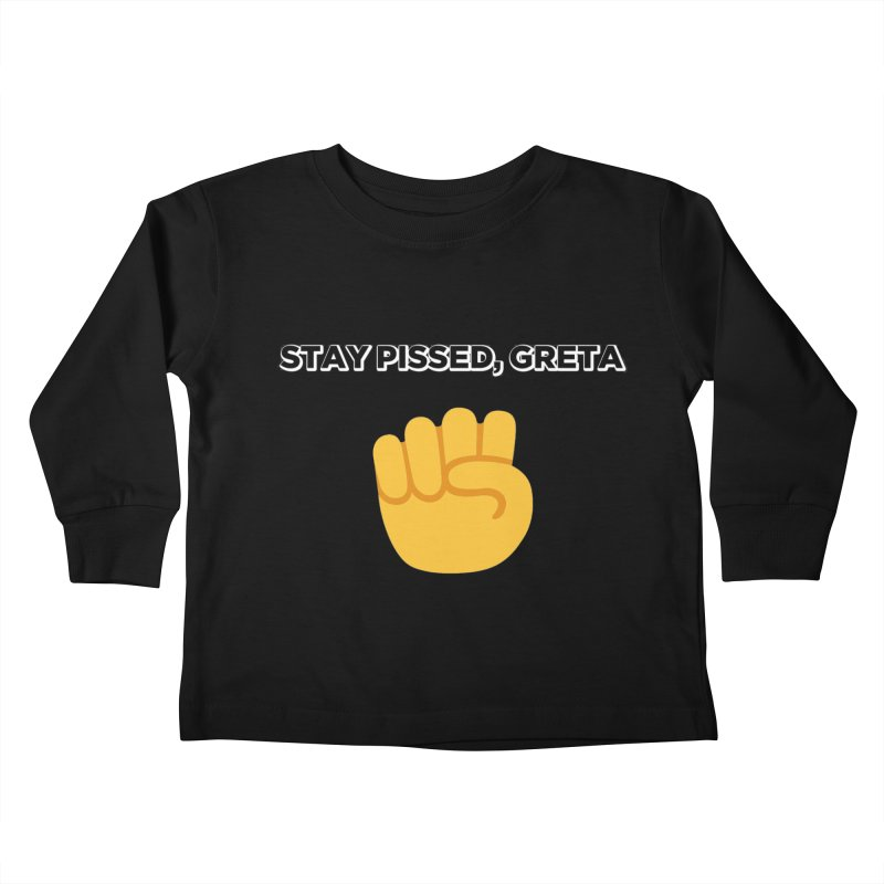 Stay Pissed, Greta Kids Toddler Longsleeve T-Shirt by Resistance Merch