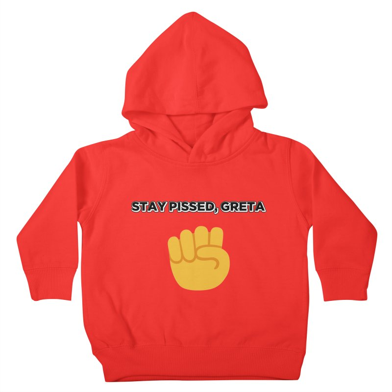 Stay Pissed, Greta Kids Toddler Pullover Hoody by Resistance Merch